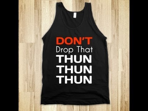 Don't Drop That Thun Thun - Vine video