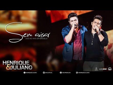 Henrique e Juliano - Sem Avisar (DVD Ao vivo em Brasília) [Vídeo Oficial]