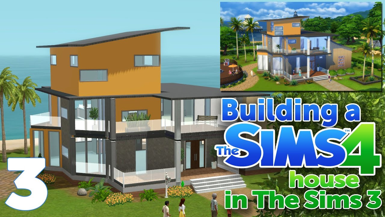 The Sims 3 Let 39 S Build A The Sims 4 House Part 3 Youtube