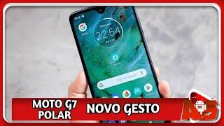 OLHE ISSO! MOTO G7 POLAR RECEBE UM NOVO GESTO APÓS O PATCH DE SEGURANÇA, CONFIRA !