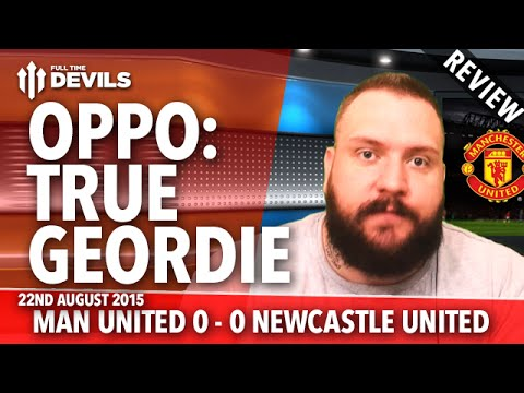 OPPO: True Geordie | Manchester United 0-0 Newcastle United | REVIEW