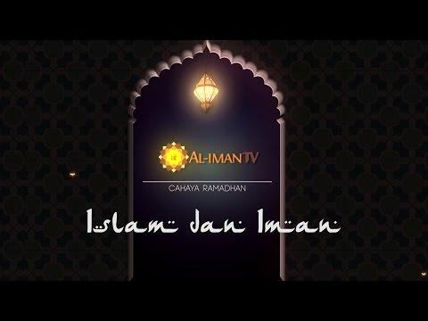 Cahaya Ramadhan : Islam dan Iman - Ustadz Abdurrahman Hadi, Lc...