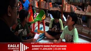 #Eagle Documentar Series: Sumanto Sang Pustakawan 4 Januari 2013