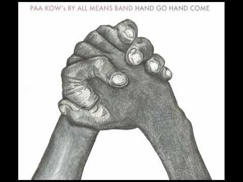 Paa Kow Band - Hand Go Hand Come