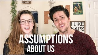 Reacting To Your Assumptions About Us