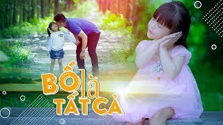 Bố Là Tất Cả - Thần Đồng Âm Nhạc Bé MAI VY [MV Official]