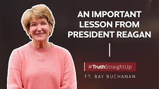 An important lesson from President Reagan ft. Bay Buchanan | #TruthStraightUp