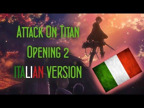 Attack on Titan Op 2 Italian Version ( Shingeki no Kyojin Opening 2 )