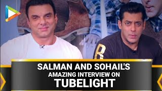 Salman Khan And Sohail Khan - Tubelight Full EXCLUSIVE Interview Video