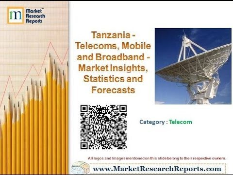 Tanzania - Telecoms, Mobile and Broadband - Market Insights, Statistics and Forecasts