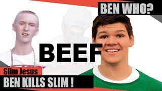 @BenCanRap Killed Slim Jesus : With BARS!