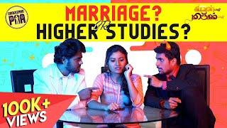 Marriage ? or Higher Studies ? | Kadavul Paadhi Mirugam Paadhi | Unakkennapaa
