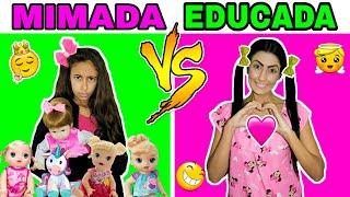 MIMADA VS EDUCADA \LETICIA E SIL