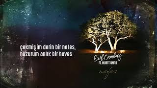 Eril Cambaz ft.Murat Umar - Nefes - Lyric Video