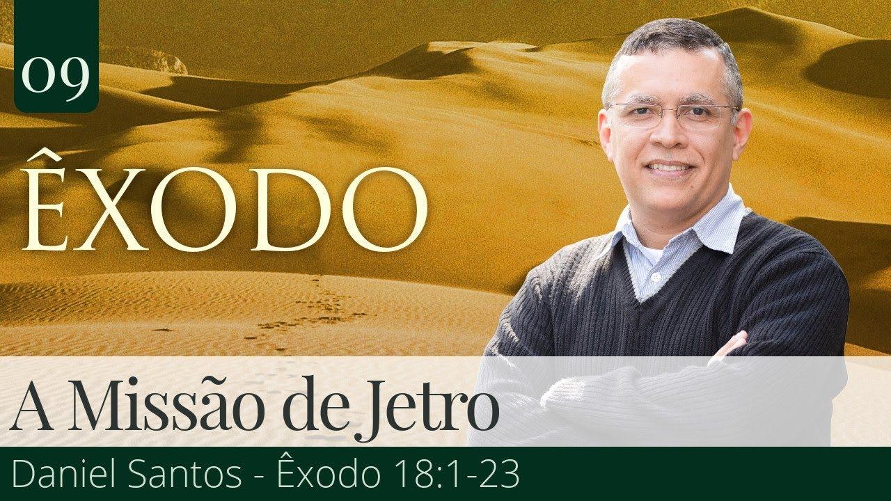 09. A Missão de Jetro - Daniel Santos