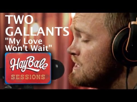 Two Gallants - My Love Won't Wait (Live @ Bonnaroo365, 2013)