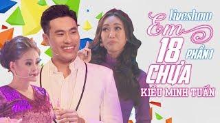 Kiều Minh Tuấn - Liveshow EM 18 CHƯA P1 - Kiều Minh Tuấn, Lê Giang, Diệu Nhi, Nam Thư