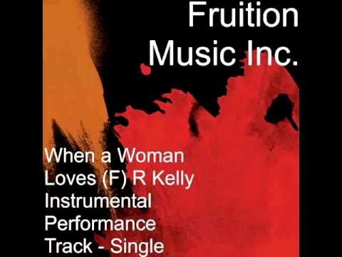 When A Woman Loves (f) R Kelly Instrumental Performance Track video