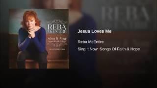 Reba McEntire Jesus Loves Me