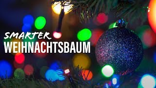 Next Level: Unser Smart-Home Weihnachtsbaum 2.0!