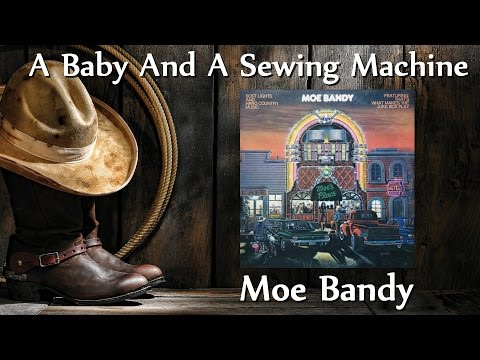Moe Bandy - Baby And A Sewing Machine