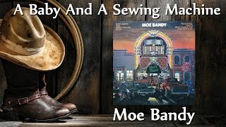 Watch Moe Bandy Baby And A Sewing Machine video