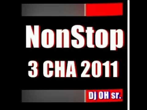 Nonstop 3 Cha 2011 Mix  By Dj Oh Sr. video