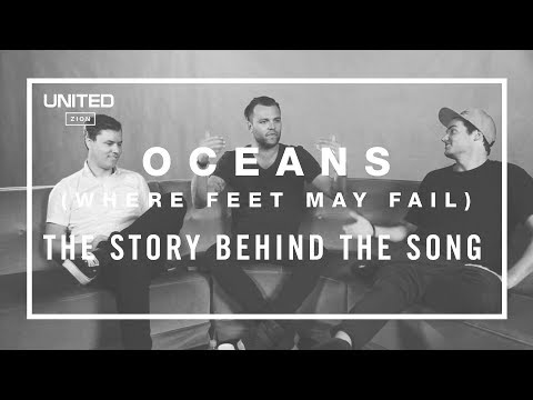 Oceans Song Story - Hillsong UNITED