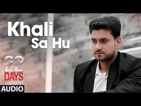Khali Sa Hu Full Audio Song |  22 Days | Rahul Dev, Shiivam Tiwari, Sophia Singh | Shaan