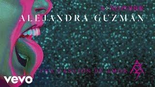 Alejandra Guzmán - Una Canción de Amor