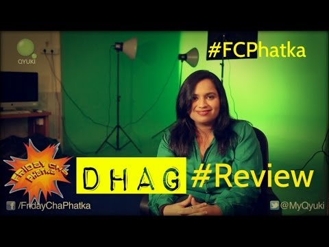 Dhag | Movie Review | Friday Cha Phatka
