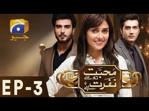 Mohabbat Tumse Nafrat Hai Episode 3 Geo TV Drama Online