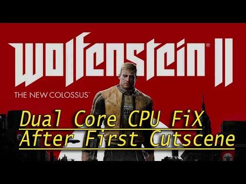 Wolfenstein 2 Crash Fix on Dual Core CPU #1