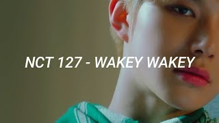 NCT 127 엔시티 - 'WAKEY WAKEY' easy lyrics