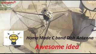 how to make c band dish antenna at home ? awesome idea for make  c band satellite dish
