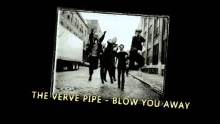 Watch Verve Pipe Blow You Away video