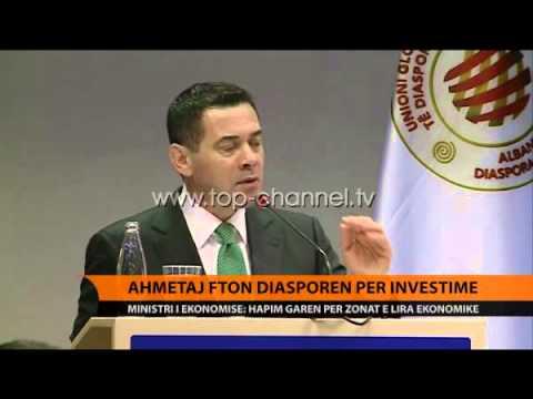 Ahmetaj fton diasporën për investime - Top Channel Albania - News - Lajme