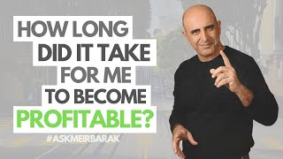 How Long It Took Me To Become Profitable? #AskMeirBarak