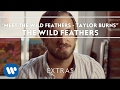 Meet The Wild Feathers - Taylor Burns