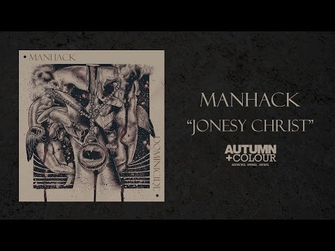 Manhack - Jonesy Christ