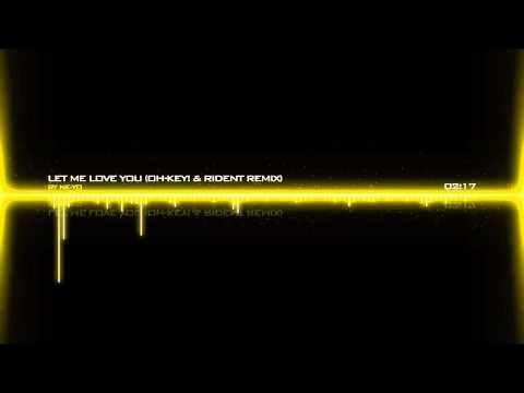 Ne-yo - Let Me Love You (oh-key! & Rident Remix) video