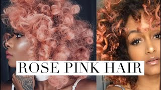 HOW I DYE MY NATURAL HAIR PINK / ROSE GOLD
