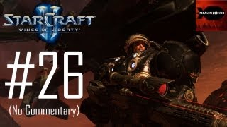 StarCraft 2: Wings of Liberty - Campaign Playthrough Part 26 (The Gates of Hell, No Commentary)