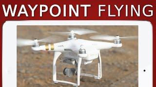 How to fly Waypoints | DJI PHANTOM 3
