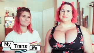 My Dad's Big Boobs And Me | MY TRANS LIFE