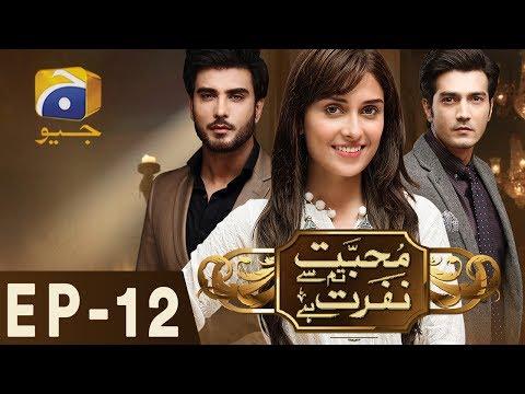 Mohabbat Tumse Nafrat Hai Episode 12 Geo TV Drama Online