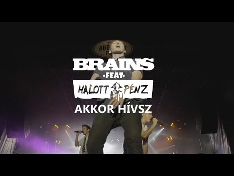 BRAINS Ft. HALOTT PÉNZ - AKKOR HÍVSZ (Official Video)