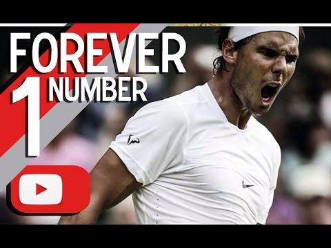 Rafael Nadal - Forever number 1 ᴴᴰ