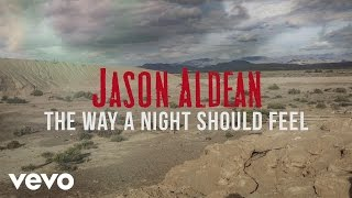 Jason Aldean The Way A Night Should Feel