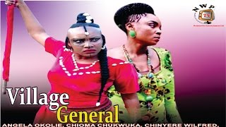 Village General Nigerian Movie [Part 1] - Chioma Akpotha, Angela Okorie